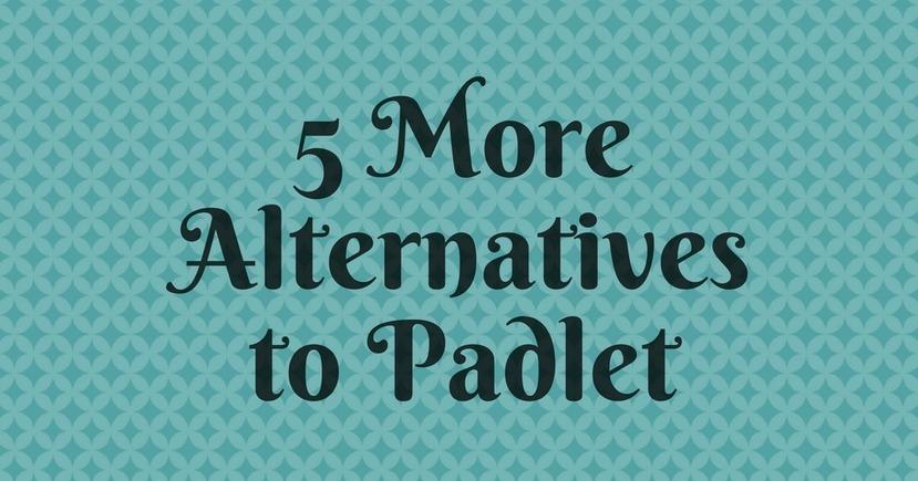 5 More Alternatives to Padlet via @rmbyrne | iG