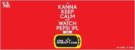 Star Sports Says #KannaKeepCalm For The Promotions Of Its Online IPL Streaming | Digital-News on Scoop.it today | Scoop.it