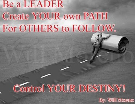 Be a Leader - Create Your Own Path | Motivational Quotes and Images | Scoop.it