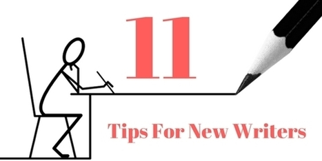 11 Inspirational Writing Tips For New Writers | Scriveners' Trappings | Scoop.it