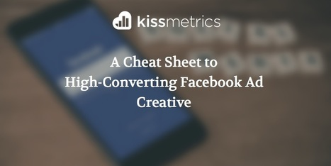 A Cheat Sheet to High-Converting Facebook Ad Creative | Social Media, SEO, Mobile, Digital Marketing | Scoop.it