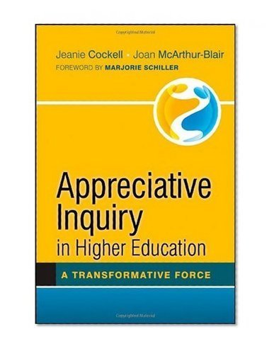 Appreciative Inquiry in Higher Education: A Transformative Force | Art of Hosting | Scoop.it