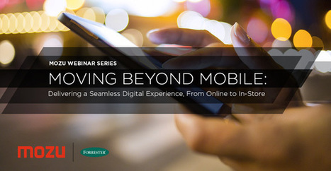 RetailWire: Mozu/Forrester Webinar - 'Moving Beyond Mobile' - Register... | Digital slices | Scoop.it