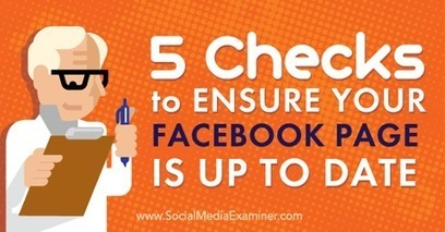 5 Checks to Ensure Your Facebook Page Is Up to Date | Social Media Examiner | Social Media Magic | Scoop.it