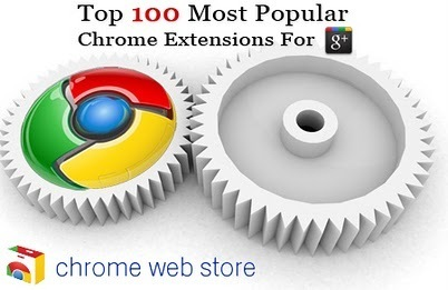 Gabriel Vasile - Google+ - TOP 100 MOST POPULAR CHROME EXTENSIONS AND APPS FOR GOOGLE… | GooglePlus Expertise | Scoop.it