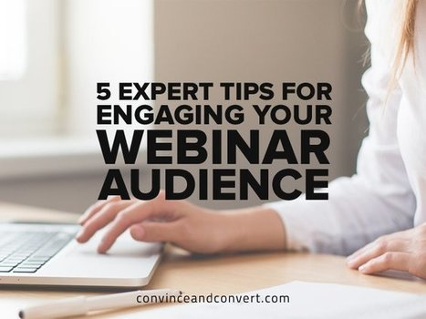 5 Expert Tips for Engaging Your Webinar Audience | Breathing for Business | Scoop.it