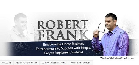 Work With Robert Frank! To your Home Business Success | Promote4you | Scoop.it