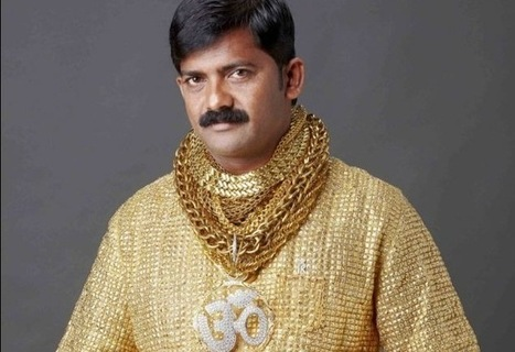 The Struggle Files: Indian Business Man Buys $22K Gold Shirt To Impress Women [PHOTOS] | You Can't Make This Stuff Up | Scoop.it