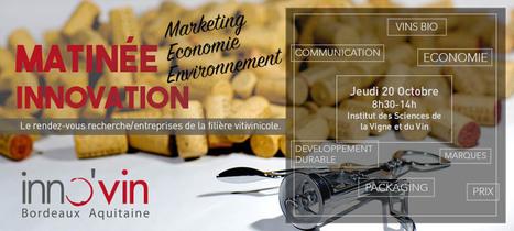Matinée Innovation 2016 de la filière viti-vinicole | Vin 2.0 | Scoop.it