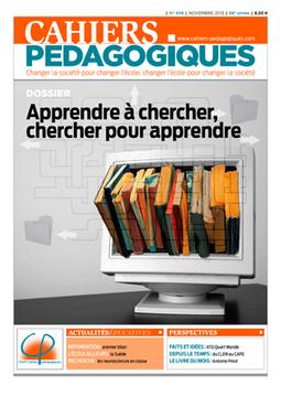 N° 508 Apprendre à chercher, chercher pour apprendre - Les Cahiers pédagogiques | apprendre - learning | Scoop.it