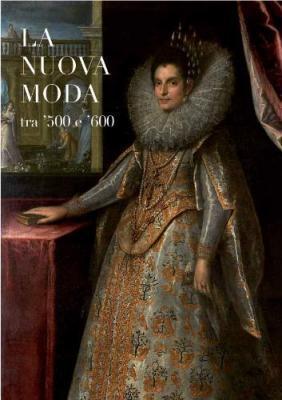 La Nuova Moda tra '500 e '600 - Villa d'Este Tivoli   Textile Horizons   Scoop.it