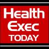 HealthExec Today