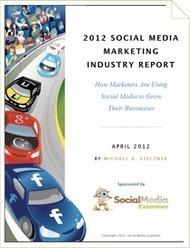 2012 Social Media Marketing Industry Report | Web 2.0 Marketing Social & Digital Media | Scoop.it