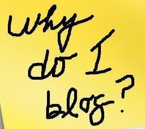 Why Do I Blog? | Guide and News - Guide to Blogging | Scoop.it