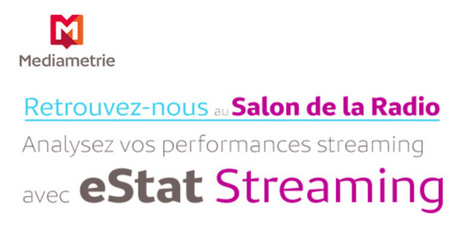 Mieux analyser vos performances streaming avec estat streaming de Mediametrie au Salon de la Radio et Rencontres Radio 2.0 | Radio 2.0 (En & Fr) | Scoop.it