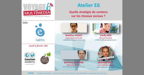 Quelle stratégie de contenus sur les réseaux sociaux ? #VEM6 - Etourisme.info   Bonnes pratiques du e-tourisme   Scoop.it