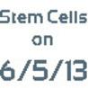 Stem Cell News - Wednesday, June 5, 2013