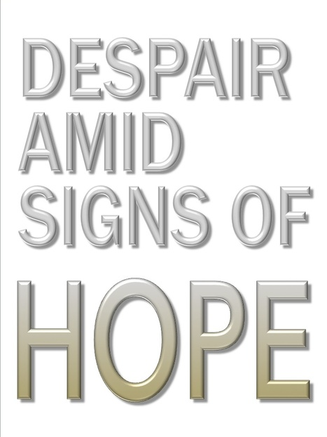 Despair amid signs of hope... | Politics for the Twenty-first Century | Scoop.it