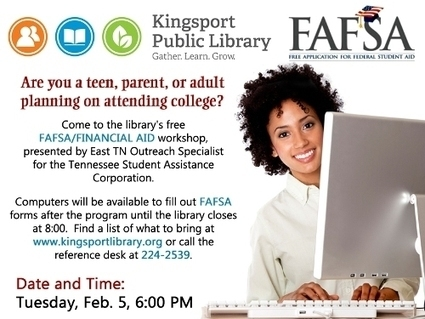 Kingsport Library to offer FAFSA/Financial Aid Workshop | City of Kingsport Tennessee | Tennessee Libraries | Scoop.it