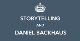 Social Media Coach Daniel Backhaus über Storytelling | Stories - an experience for your audience - | Scoop.it