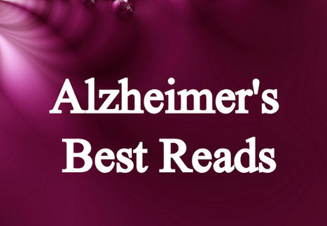Alzheimer's Dementia Best Books to Read for Caregivers | Alzheimer's Support | Scoop.it