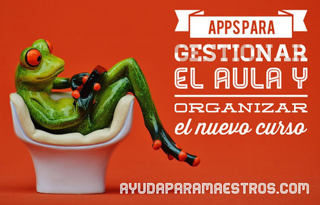 22 Apps para gestionar el aula y organizar  | ED|IT| | Scoop.it