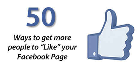 50 Ways to Get More People to Like your Facebook Page | Facebook Tips and Tricks - FacebookFlow | Social Media Headlines | Scoop.it