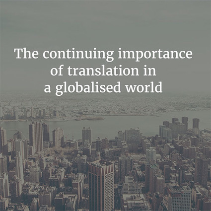 The continuing importance of translation in a globalised world | English as an international lingua franca in education | Scoop.it