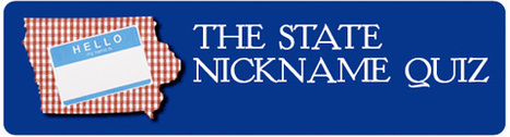 The State Nickname Quiz | AP HUMAN GEOGRAPHY DIGITAL  STUDY: MIKE BUSARELLO | Scoop.it