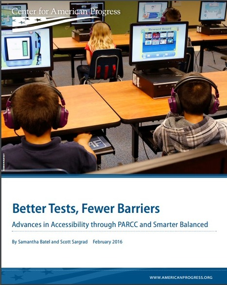 Better Tests, Fewer Barriers<br/>Advances in Accessibility through PARCC and Smarter Balanced | All Things Assessment | Scoop.it