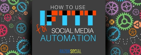 IFTTT: How to use IFTTT for social media automation | Social Influence Marketing | Scoop.it