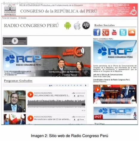 Radio institucional online, productora de contenidos para redes sociales y medios de comunicación. Caso: Implementación de Radio Congreso Perú /Danitza Carolina Palomino Romero | Comunicación en la era digital | Scoop.it