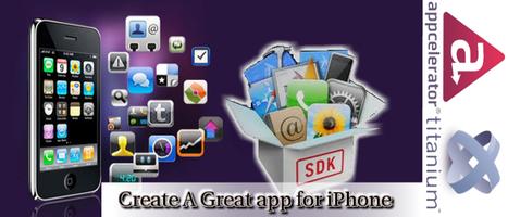 Appcelerator Titanium - Create A Great app for iPhone | Web Development Blog, News, Articles | Scoop.it