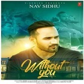 Without You Nav Sidhu Mp3 Song Download Mp3