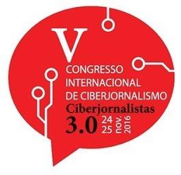 Chamada às comunicações para o #5COBCIBER | Futuro do Jornalismo | Scoop.it