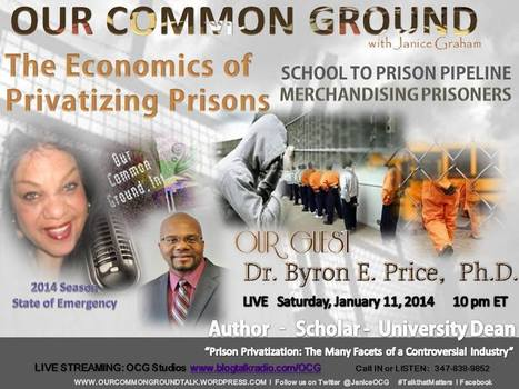 OUR COMMON GROUND Voice Dr. Byron E. Price l Privatization of Prisons   OUR COMMON GROUND Guest Profiles   Scoop.it