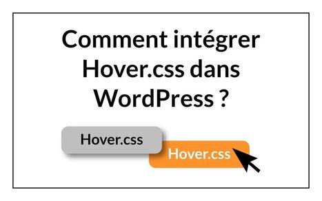 Comment intégrer Hover.css dans un site WordPress | Mes ressources personnelles | Scoop.it