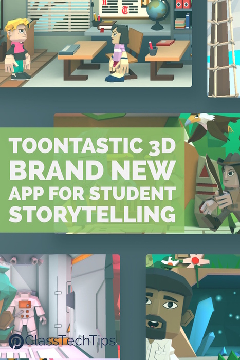 Toontastic 3D Brand New App for Student Storytelling - Class Tech Tips | iPads, MakerEd and More  in Education | Scoop.it