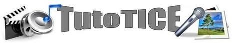 Site de tutoriels TICE pour enseignants | Français Langue Etrangère et Technologies | Scoop.it