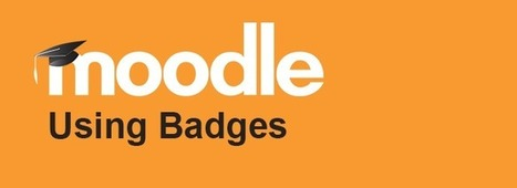 Using Badges in Moodle | Moodle i Mahara | Scoop.it