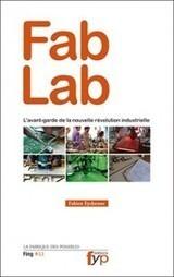 FabLab. La nouvelle révolution industrielle | design thinking for innovation by education | Scoop.it