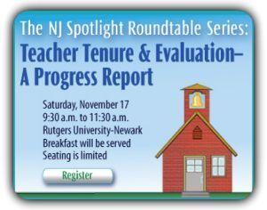 The NJ Spotlight Roundtable Series: Teacher Tenure & Evaluation: A Progress Report   @iSchoolLeader Magazine   Scoop.it