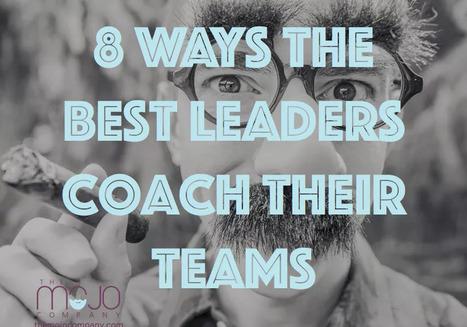 8 Ways the best leaders coach their teams | New Leadership | Scoop.it
