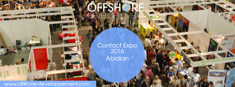 Contact Expo 2016- Abidjan - Dématérialisation, Externalisation, Relations Clients | Offshore Developpement | Scoop.it