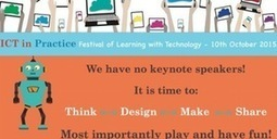 ICT in Practice Festival of Learning with Technology | Technology To Teach | Scoop.it