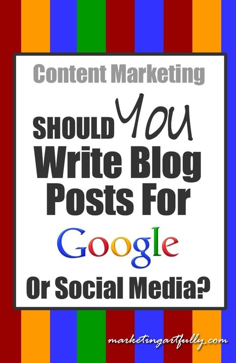 Should You Write Your Blog Posts For Google or Social Media? | All Things Web Design! | Scoop.it