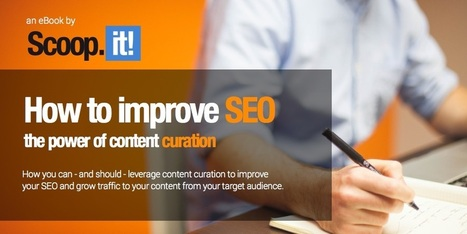 Improve SEO - the power of content curation | free eBook | Курирование | Scoop.it