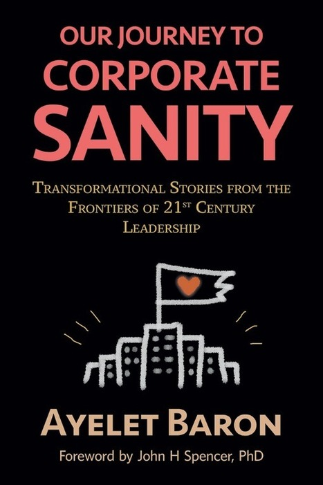 Create Purposeful Experiences: The Key to 21st Century Leadership and Organizations   Corporate Rebels United   Scoop.it