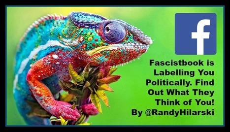 Fascistbook is Labelling You Politically Learn How. - @RandyHilarski | Social Media News | Scoop.it