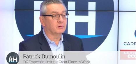 """P. Dumoulin, DG Great Place To Work : """"Ce n'est pas parce qu'un salarié reste qu'il apprécie son entreprise""""   management   Scoop.it"""